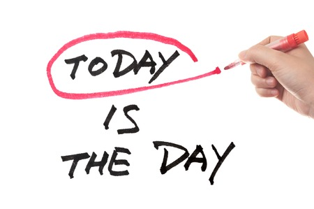 conceptional: Today is the day conceptional words on white board