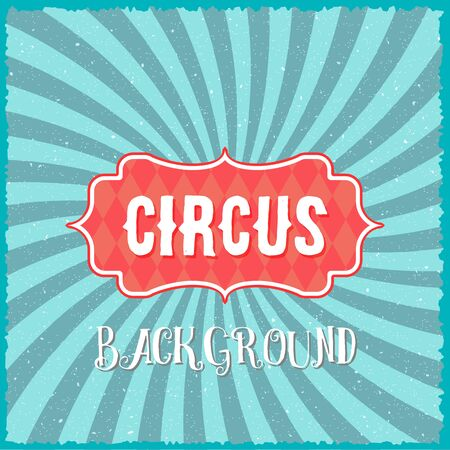 circus: Illustration of Circus Vintage Swirl Sunburst Lines Background. Could be used as Circus Poster, Circus Texture or Circus Flyer