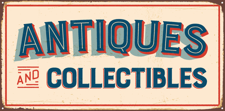 Vintage metal sign - Antiques and Collectibles - Vector EPS10. Grunge and rusty effects can be easily removed for a cleaner look. Çizim