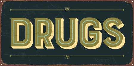 Vintage metal sign - Drugs - Vector EPS10. Grunge and rusty effects can be easily removed for a cleaner look. Çizim
