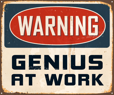 Vintage Metal Sign - Warning Genius at Work - Vector EPS10. Grunge effects can be easily removed for a cleaner look. Çizim
