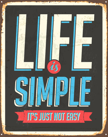 Vintage Metal Sign - Life is simple, it's not just easy - Vector EPS10. Grunge effects can be easily removed for a cleaner look. Çizim