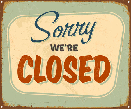 Vintage metal sign - Sorry Were Closed - Vector EPS10. Grunge effects can be removed. Ilustração