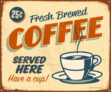 Signo de metal Vintage - Café recién hecho - Vector EPS10. Los efectos de Grunge se pueden eliminar fácilmente. Ilustración de vector