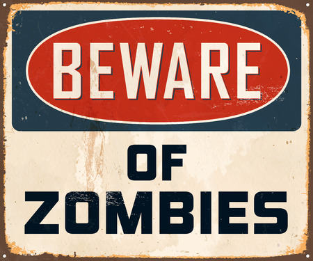 Vintage Metal Sign - Beware of Zombies - Vector EPS10. Grunge effects can be easily removed for a brand new, clean design. Çizim