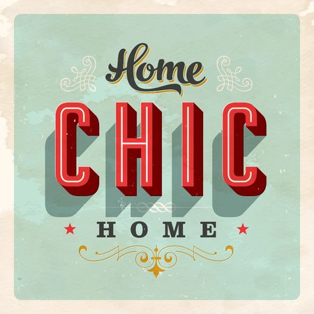 Vintage Home Chic Home Card - Vector  Grunge effects can be easily removed for a brand new, clean sign.