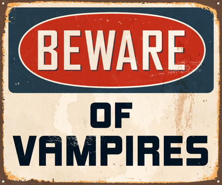 Vintage Metal Sign - Beware of Vampires - Vector  Grunge effects can be easily removed for a brand new, clean design.