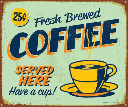 Letrero de metal vintage - Café recién hecho - Los efectos de Vector Grunge se pueden quitar fácilmente.
