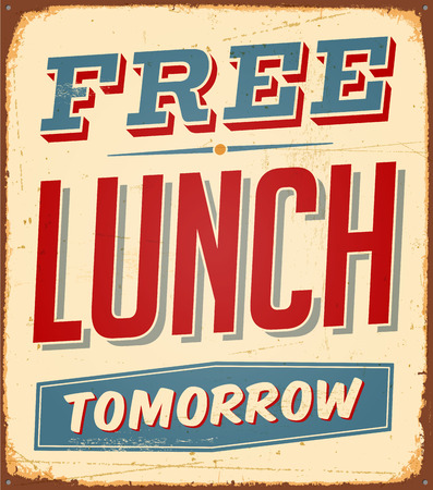 Vintage metal sign - Free Lunch Tomorrow - Vector EPS10. Grunge effects can be Easily removed. Çizim