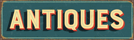 vintage metal sign - Antiques. Vector EPS10. Vector EPS10. Grunge effects can be Easily removed.