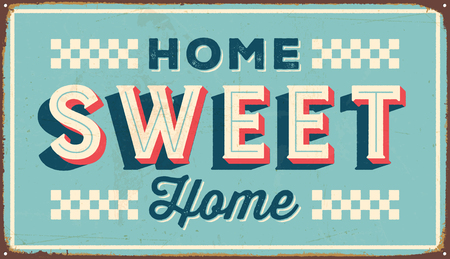 Vintage metal sign - Home Sweet Home - Vector EPS10. Vector EPS10. Grunge effects can be Easily removed.