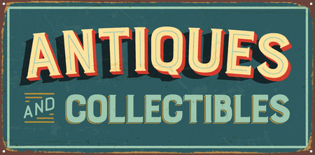 Vintage metal sign - Antiques and Collectibles - Vector EPS10. Vector EPS10. Grunge effects can be Easily removed.
