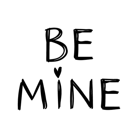 Be mine message for valentines day designs - t-shirt, greeting card, invitation. Sketch style. Ilustração
