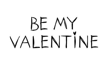 Be my Valentine message for valentines day designs - t-shirt, greeting card, invitation. Sketch style.