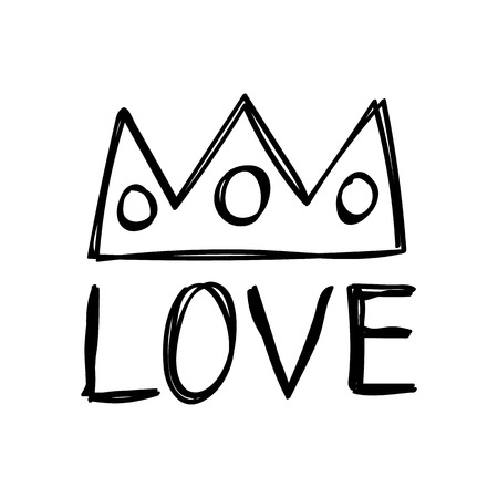 Love and crown message for valentines day designs - t-shirt, greeting card, invitation. Sketch style. Ilustração