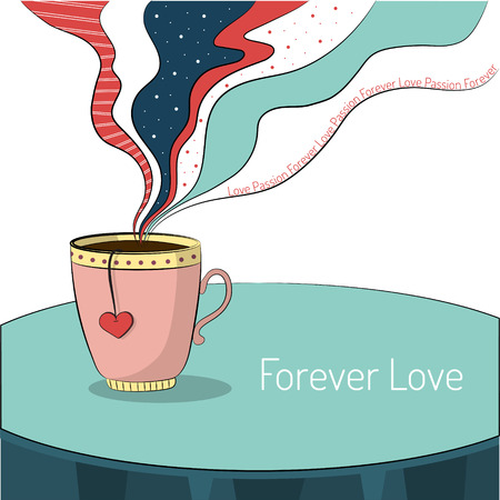 rises: Cup of tea with heart teabag. Steam rises above a cup with text Love, Passion, Forever. Valentines Day card Illustration