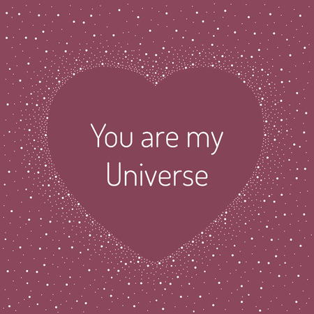 fuchsia color: Board shaped of heart  surrounded with stars, with phrase You are my Universe, on fuchsia color background