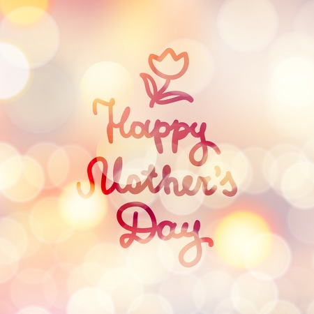 flower layout: happy mothers day, vector handwritten text, hand drawn flower on abstract background with lights
