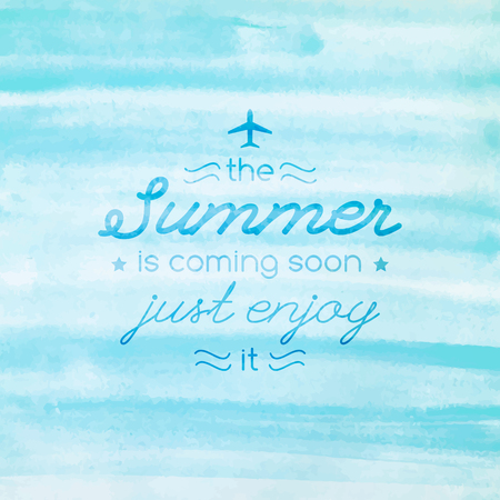 advertising agency: summer is coming soon, vector text on watercolor background, for travel design, for touristic agency or hotel advertising