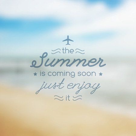 summer is coming soon, vector illustration with text and blurred seascape for travel design Vector