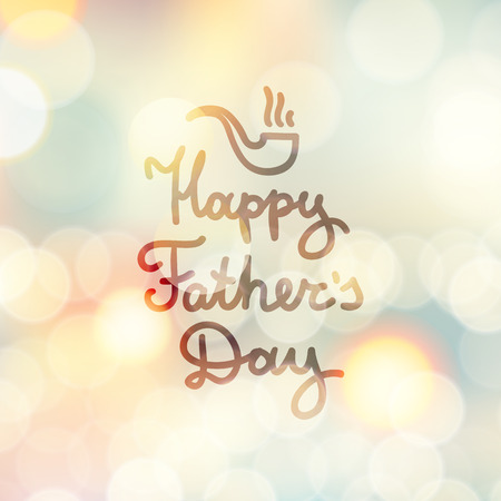 happy fathers day, handwritten vector text and hand drawn tobacco pipe, lettering on blurred background with lights Illustration