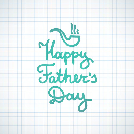 happy fathers day, handwritten vector text and hand drawn tobacco pipe, lettering on checked paper