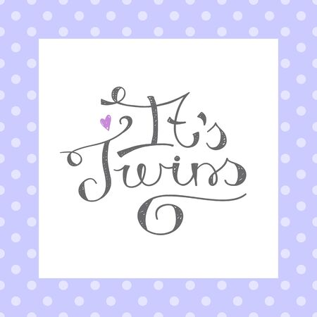 its: its twins, vector text for baby shower card Illustration