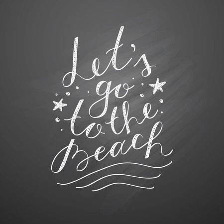 black board: lets go to the beach, vector lettering on chalkboard