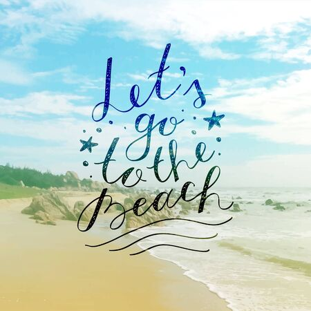lets: lets go to the beach, vector lettering on seascape background Illustration
