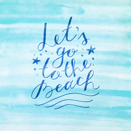 tagline: lets go to the beach, vector lettering on watercolor background