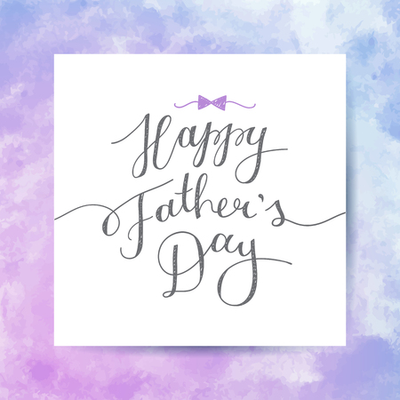 ard: happy fathers day, vector lettering for greeting card, handwritten text