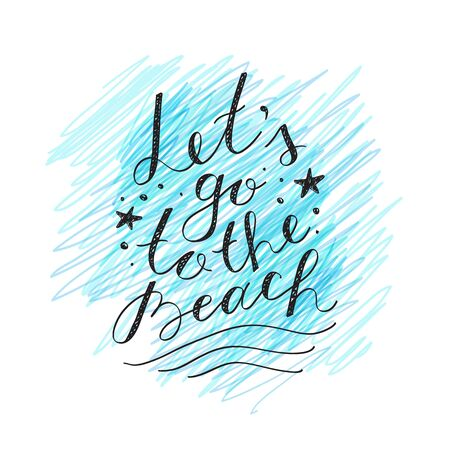 lets: lets go to the beach,lettering on white background