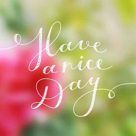 blurry: have a nice day, vector lettering, handwritten text