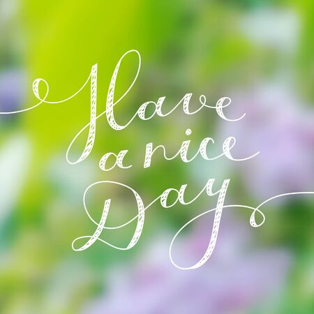 greet card: have a nice day, vector lettering, handwritten text