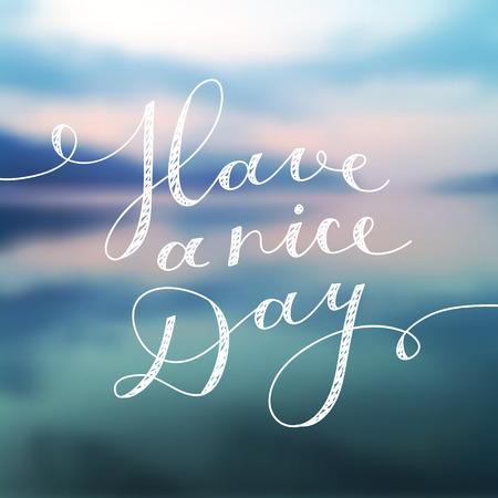 handwritten: have a nice day, vector lettering, handwritten text