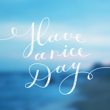 touristic: have a nice day, vector lettering, handwritten text