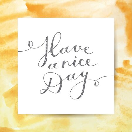have: have a nice day, vector lettering, handwritten text
