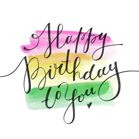 happy birthday to you, vector lettering on watercolor brushstrokes