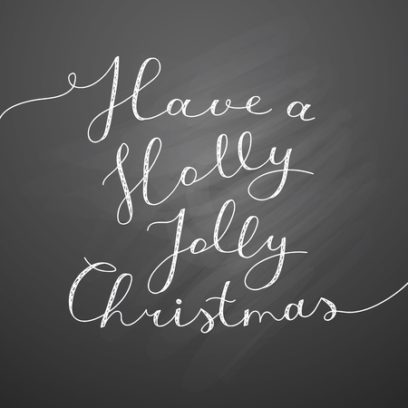 jolly: have a holly jolly christmas, vector lettering, handwritten text on black chalkboard