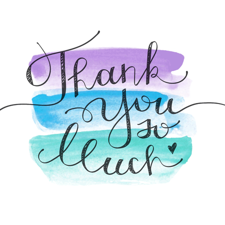 so: thank you so much, vector lettering on watercolor brushstrokes
