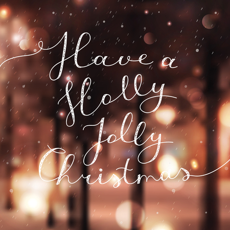 have a holly jolly christmas, vector lettering, handwritten text on blurred winter background with snowfall