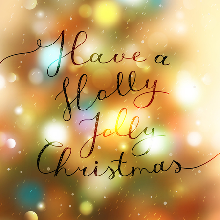 have a holly jolly christmas, vector lettering, handwritten text on blurred shiny background with christmas tree