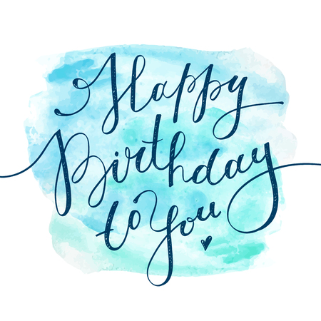 writing paper: happy birthday to you, vector handwritten lettering on realistic watercolor background Illustration