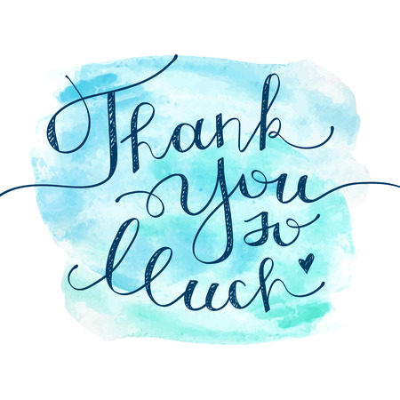 hand writing: thank you so much, vector handwritten lettering on realistic watercolor background