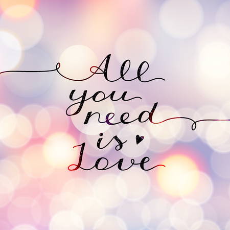 lite: all you need is love, vector lettering, handwritten text for valentines day on blurred background with lights