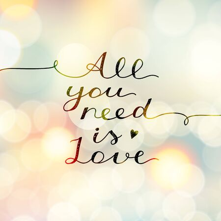 all you need is love, vector lettering, handwritten text for valentines day on blurred background with lights