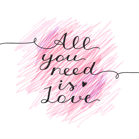 enamored: all you need is love, vector lettering, handwritten text for valentines day on hand drawn background Illustration