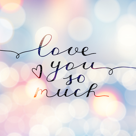 lite: love you so much, vector lettering, handwritten text for valentines day on blurred backgriund with lights