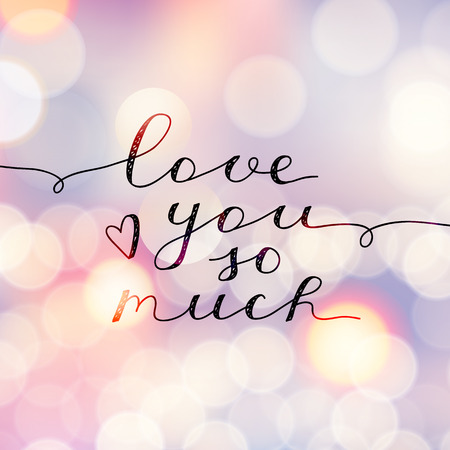love you so much, vector lettering, handwritten text for valentines day on blurred backgriund with lights