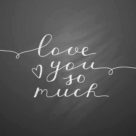 enamored: love you so much, vector lettering, handwritten text for valentines day on chalkboard texture